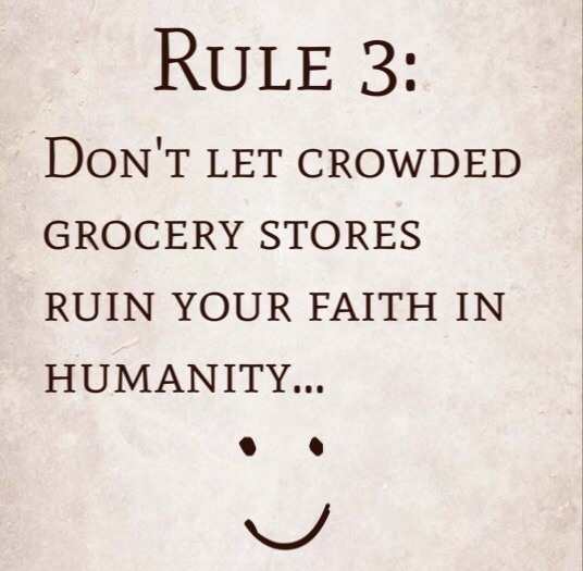 Rule 3: Don't let crowded grocery stores ruin your faith in humanity…