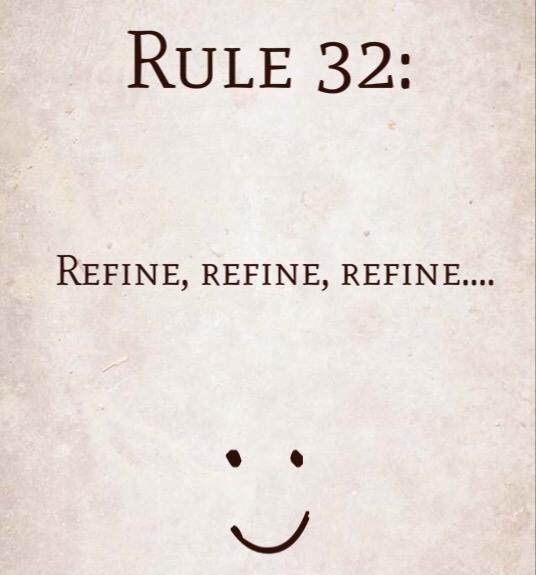 Rule 32: Refine, refine, refine…