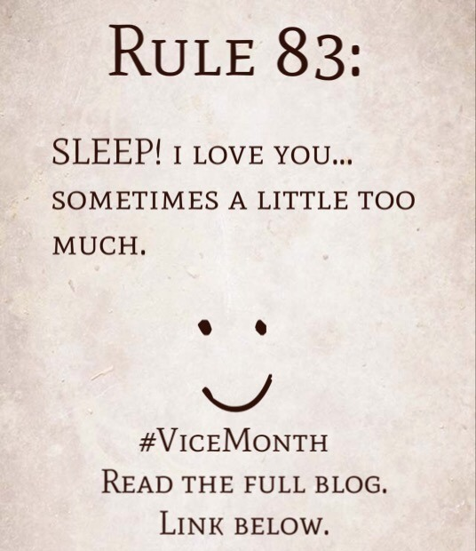 Rule 83: SLEEP! I love you…sometimes a little too much.