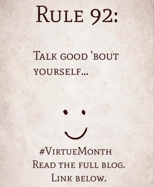 Rule 92: Talk good 'bout yourself…