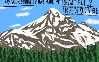 Vulnerability Has Made Me Indestructible
