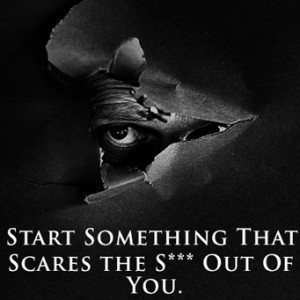 Start Something that scares you