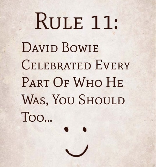 Rule 11: David Bowie Celebrated Every Part Of Who He Was, You Should Too…
