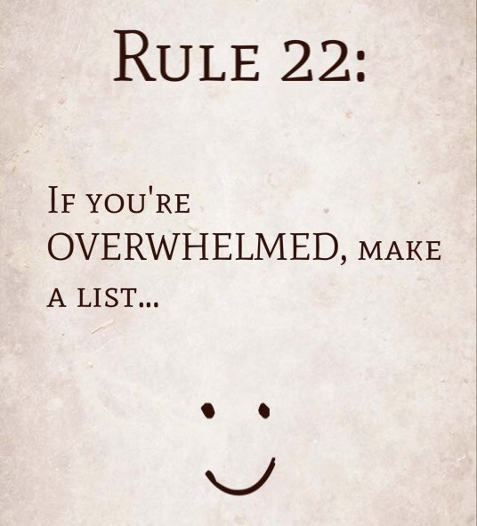 Rule 22: If You're Overwhelmed, Make A List…