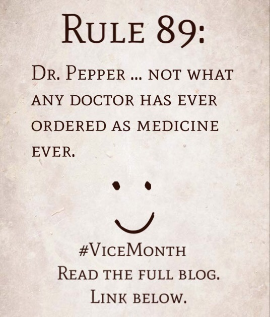 Rule 89: Dr. Pepper … not what any Doctor has ever ordered as medicine ever